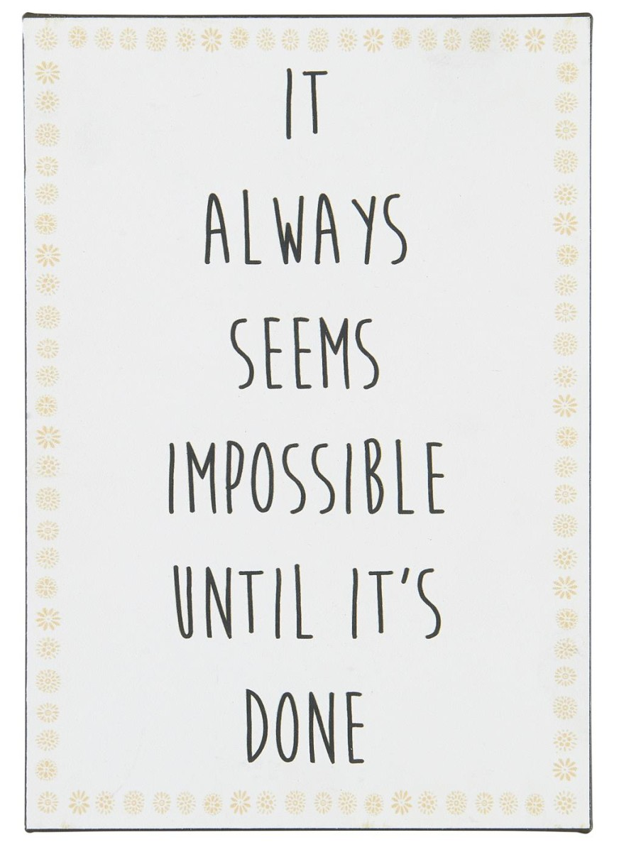 """It always seems impossible"""